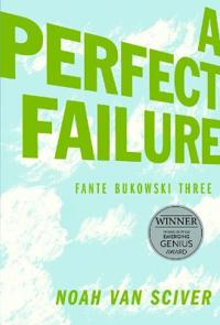 Fante Bukowski Three: A Perfect Failure