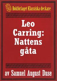 Nattens gåta. Privatdetektiven Leo Carrings märkvärdiga upplevelser. Återutgivning av text från 1935