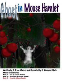 Ghost in Mouse Hamlet