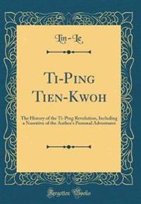 Ti-Ping Tien-Kwoh