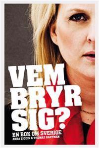 Vem bryr sig? : en bok om Sverige