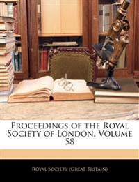 Proceedings of the Royal Society of London, Volume 58