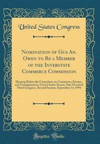 Nomination of Gus An. Owen to Be a Member of the Interstate Commerce Commission