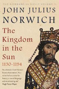 Kingdom in the sun, 1130-1194 - the normans in sicily volume ii