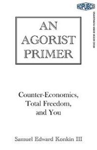 An Agorist Primer