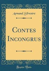 Contes Incongrus (Classic Reprint)