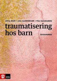 Traumatisering hos barn : en handbok