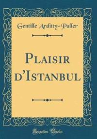 Plaisir d'Istanbul (Classic Reprint)