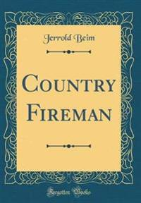 Country Fireman (Classic Reprint)