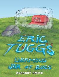 Eric Tuggs Enormous Jar of Bugs
