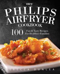 My Philips Airfryer Cookbook