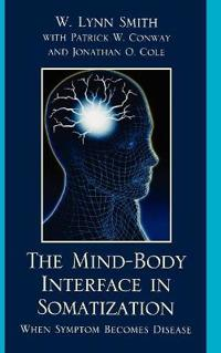The Mind-Body Interface in Somatization
