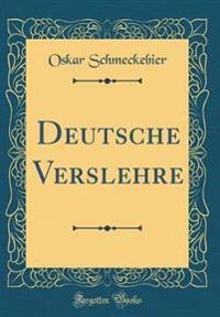 Deutsche Verslehre (Classic Reprint)