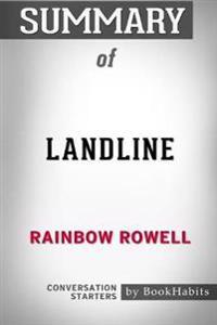 Summary of Landline by Rainbow Rowell: Conversation Starters