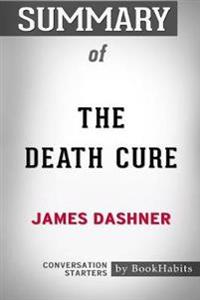 Summary of the Death Cure by James Dashner