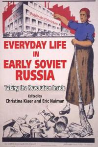 Everyday Life in Early Soviet Russia