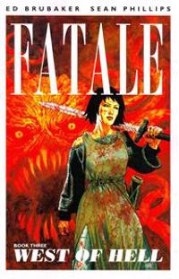 Fatale Volume 3: West of Hell