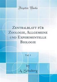 Zentralblatt Fur Zoologie, Allgemeine Und Experimentelle Biologie, Vol. 1 (Classic Reprint)
