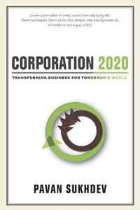 Corporation 2020: Transforming Business for Tomorrow's World