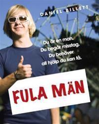 Fula män : du är en man du gör misstag du behöver all hjälp du kan få