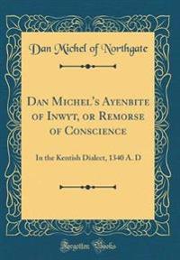 Dan Michel's Ayenbite of Inwyt, or Remorse of Conscience
