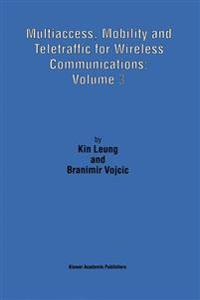 Multiaccess, Mobility and Teletraffic for Wireless Communications