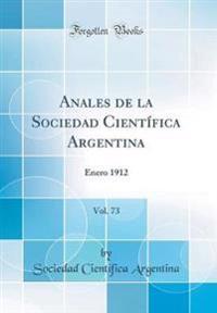 Anales de la Sociedad Cient�fica Argentina, Vol. 73