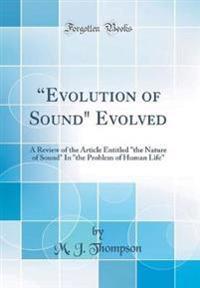 Evolution of Sound Evolved