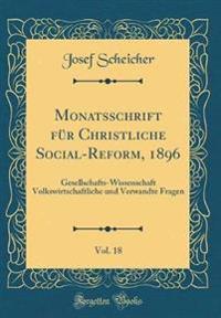 Monatsschrift Fur Christliche Social-Reform, 1896, Vol. 18