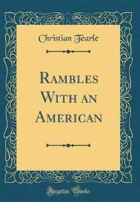 Rambles with an American (Classic Reprint)