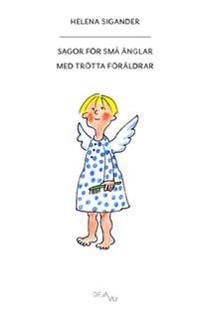 Sagor för små änglar med trötta föräldrar