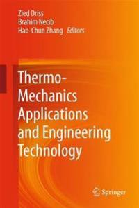 Thermo-mechanics Applications and Engineering Technology