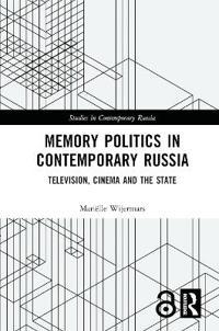 Memory Politics in Contemporary Russia