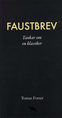 Faustbrev : tankar om en klassiker