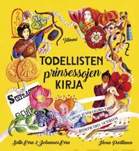 Todellisten prinsessojen kirja : vahvoja kuninkaallisia naisia Hatsepsutista Victoriaan