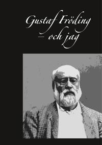Gustaf Fröding – och jag