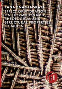 Effect of hydration on thermodynamic, rheological and structural properties of mucin