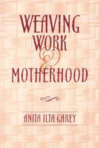 Weaving Work & Motherhood