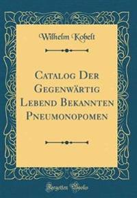 Catalog Der Gegenwärtig Lebend Bekannten Pneumonopomen (Classic Reprint)