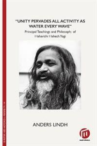 """Unity pervades all activity as water every wave"" : principal teachings and philosophy of Maharishi Mahesh Yogi"
