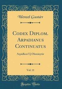 Codex Diplom. Arpadianus Continuatus, Vol. 11