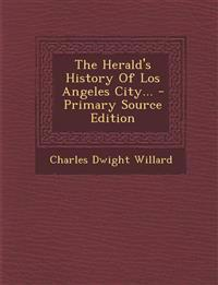 The Herald's History Of Los Angeles City...