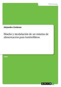 Diseño y modelación de un sistema de alimentación para lombrifiltros