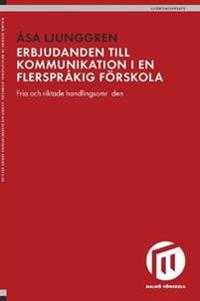 Erbjudanden till kommunikation i en flerspråkig förskola : fria och riktade handlingsområden