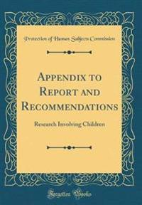 Appendix to Report and Recommendations