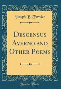 Descensus Averno and Other Poems (Classic Reprint)