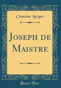 Joseph de Maistre (Classic Reprint)