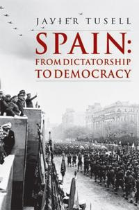 Spain: From Dictatorship to Democracy: 1939 to the Present