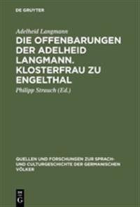 Die Offenbarungen der Adelheid Langmann. Klosterfrau zu Engelthal