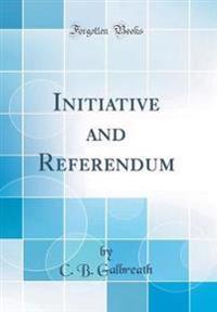 Initiative and Referendum (Classic Reprint)